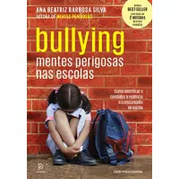 eBook Bullying: Mentes Perigosas Nas Escolas - Ana Beatriz Barbosa Silva