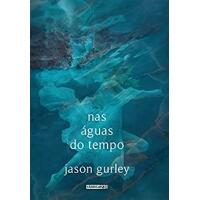 eBook Nas águas do tempo Gurley Jason Barcellos Waldéa